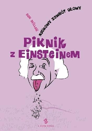 Piknik z Einsteinem. Naukowy zawrót głowy -  Ben Miller