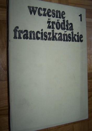 Okładka książki Wczesne źródła franciszkańskie tom 1