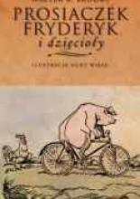 Prosiaczek Fryderyk i dzięcioły - Walter R. Brooks