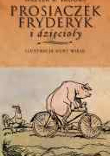 Okładka książki Prosiaczek Fryderyk i dzięcioły