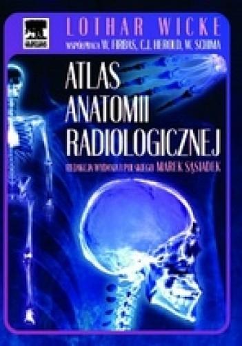 Okładka książki Atlas anatomii radiologicznej
