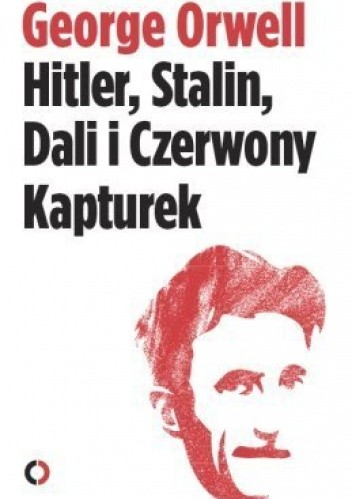 Okładka książki Hitler, Stalin, Dali i Czerwony Kapturek