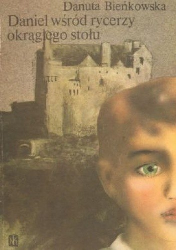 Okładka książki Daniel wśród rycerzy okrągłego stołu