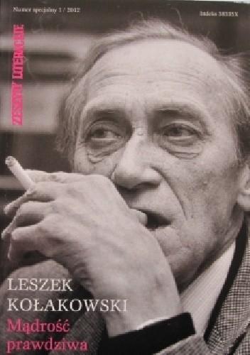 Okładka książki Zeszyty Literackie. Numer specjalny 1/2012. Leszek Kołakowski. Mądrość prawdziwa