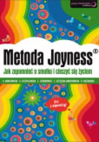Okładka książki Metoda Joyness. Jak zapomnieć o smutku i cieszyć się życiem.