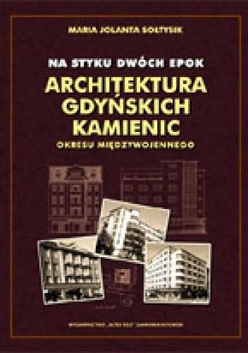 Okładka książki Na styku dwóch epok. Architektura gdyńskich kamienic okresu międzywojennego