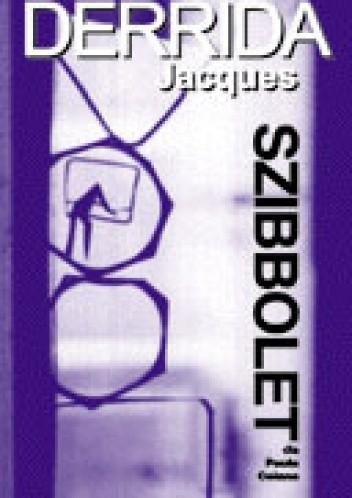 Okładka książki Jacques Derrida:  Szibbolet dla Paula Celana