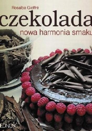 Okładka książki Czekolada. Nowa harmonia smaku