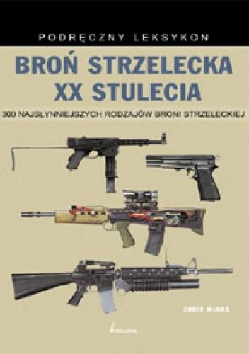 Okładka książki Broń strzelecka XX stulecia