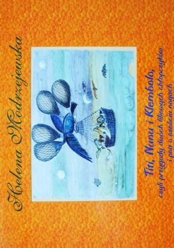 Okładka książki Titi, Nunu i Klembolo, czyli przygody dwóch liliowych chłopczyków i psa o sześciu nogach