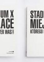 Stadion X – Miejsce, którego nie było –  Reader