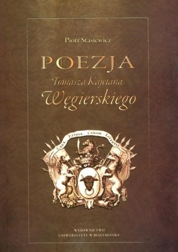 Okładka książki Poezja Tomasza Kajetana Węgierskiego