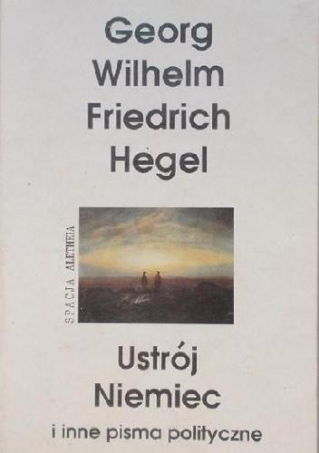 Okładka książki Ustrój Niemiec i inne pisma polityczne
