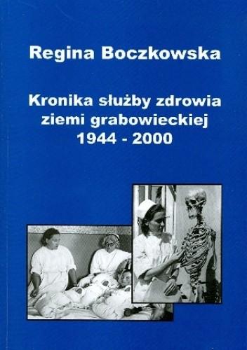 Okładka książki Kronika służby zdrowia ziemi grabowieckiej 1944-2000