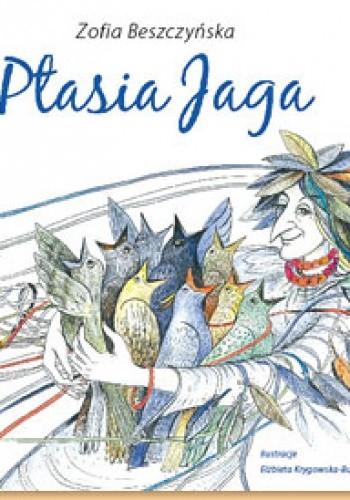 Ptasia Jaga - Zofia Beszczyńska