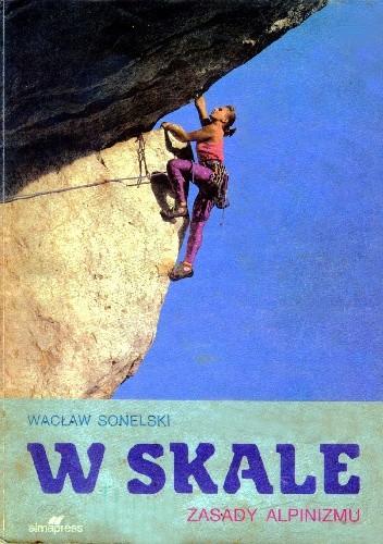 Okładka książki W skale - Zasady Alpinizmu