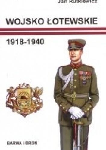 Okładka książki Wojsko łotewskie 1918-1940
