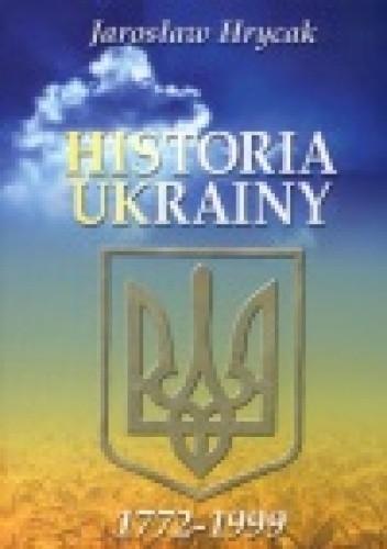 Okładka książki Historia Ukrainy 1772-1999
