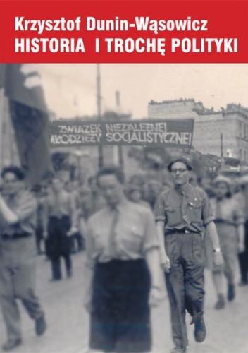 Okładka książki Historia i trochę polityki
