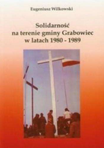 Okładka książki Solidarność na terenie gminy Grabowiec w latach 1980-1989