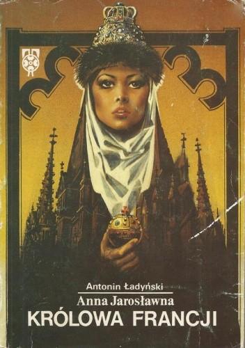 Okładka książki Anna Jarosławna królowa Francji