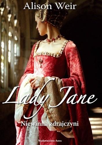 Okładka książki Lady Jane. Niewinna zdrajczyni