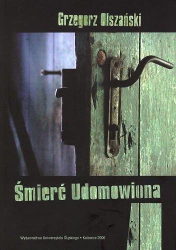 Okładka książki Śmierć Udomowiona. O wyobraźni poetyckiej Ewy Lipskiej