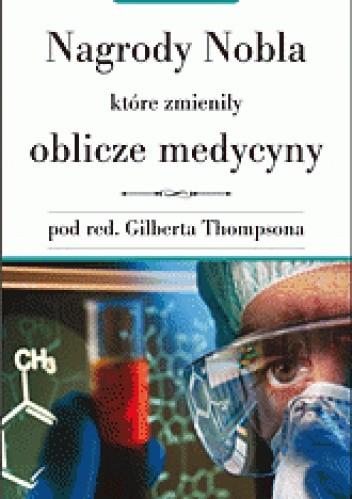 Okładka książki Nagrody Nobla które zmieniły oblicze medycyny