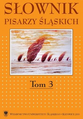 Okładka książki Słownik pisarzy śląskich. T. 3