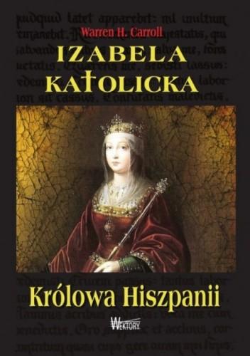 Okładka książki Izabela Katolicka. Królowa Hiszpanii