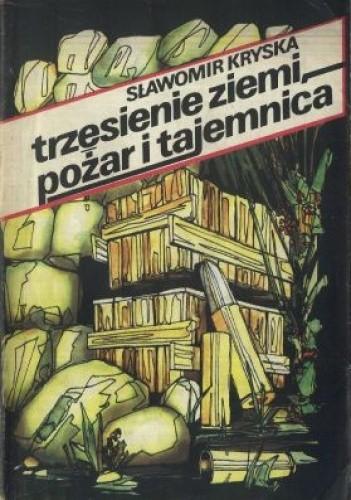 Okładka książki Trzęsienie ziemi, pożar i tajemnica