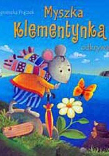 Okładka książki Myszka Klementynka odkrywa świat