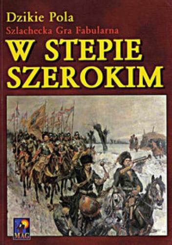 Okładka książki Dzikie Pola. Szlachecka Gra Fabularna. W stepie szerokim