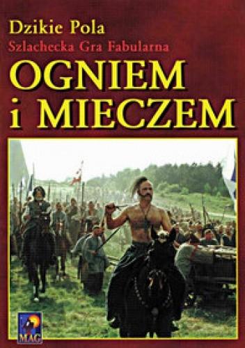 Okładka książki Dzikie Pola. Szlachecka Gra Fabularna. Ogniem i mieczem