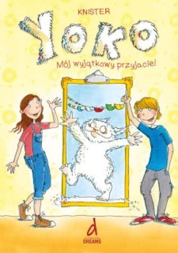 Okładka książki Yoko. Mój wyjątkowy przyjaciel