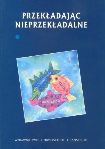 Okładka książki Przekładając nieprzekładalne, t. 1