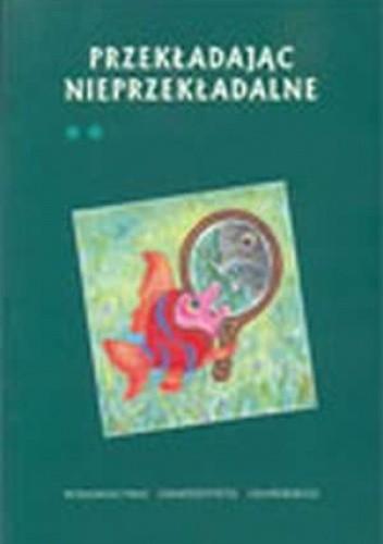 Okładka książki Przekładając nieprzekładalne, t. 2