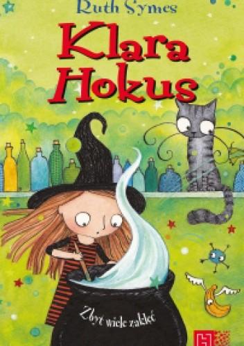 Okładka książki Klara Hokus. Zbyt wiele zaklęć
