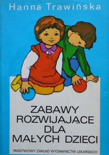 Okładka książki Zabawy rozwijające dla małych dzieci