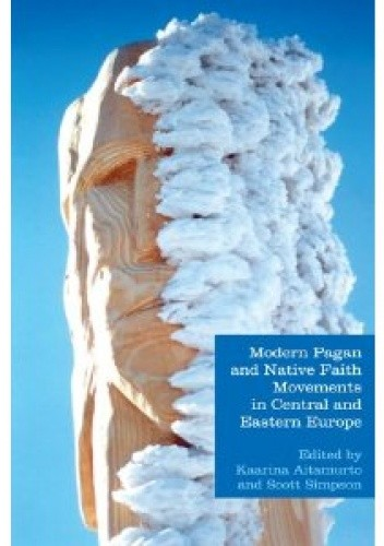 Okładka książki Modern Pagan and Native Faith Movements in Central and Eastern Europe (Studies in Contemporary and Historical Paganism)