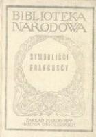 Symboliści francuscy (od Baudelaire'a do  Valéry'ego)