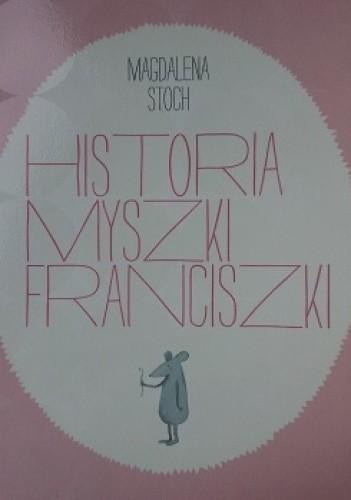 Okładka książki Historia myszki Franciszki