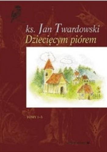 Okładka książki Dziecięcym piórem. Tomy 1-3