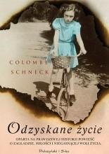 Odzyskane życie - Colombe Schneck