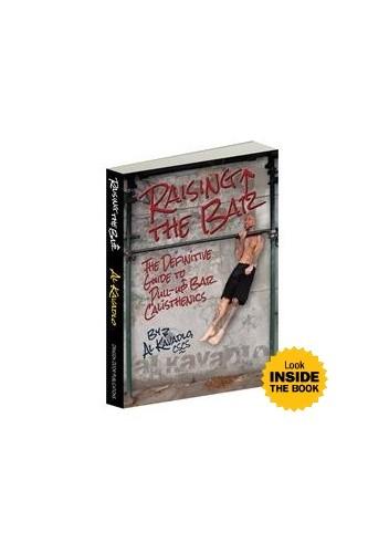 Okładka książki Raising the Bar. The Definitive Guide to Pull-up Bar Calisthenics