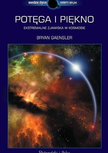 Okładka książki Potęga i piękno. Ekstremalne zjawiska w kosmosie