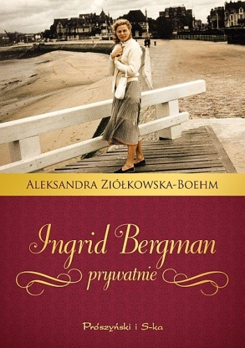 Okładka książki Ingrid Bergman prywatnie