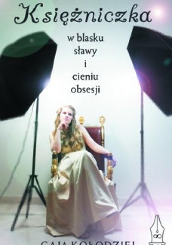 Okładka książki Księżniczka w blasku sławy i cieniu obsesji