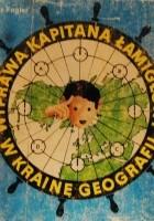 Wyprawa Kapitana Łamigłowy w krainę geografii