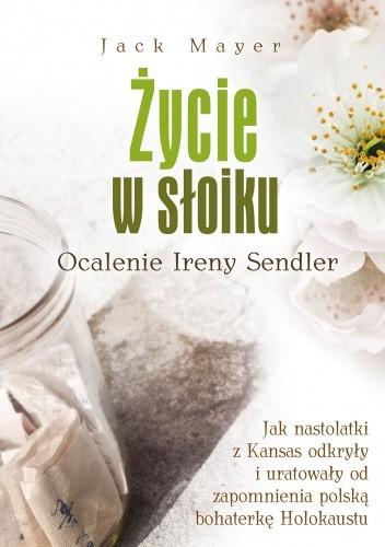 Okładka książki Życie w słoiku. Ocalenie Ireny Sendler